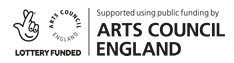 Supported using public funding by Arts Council England. Lottery Funded.